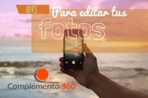 ¿Cuáles son las Mejores apps para Editar Fotos?
